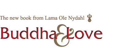 Buddha & Love: The new book from Lama Ole Nydahl